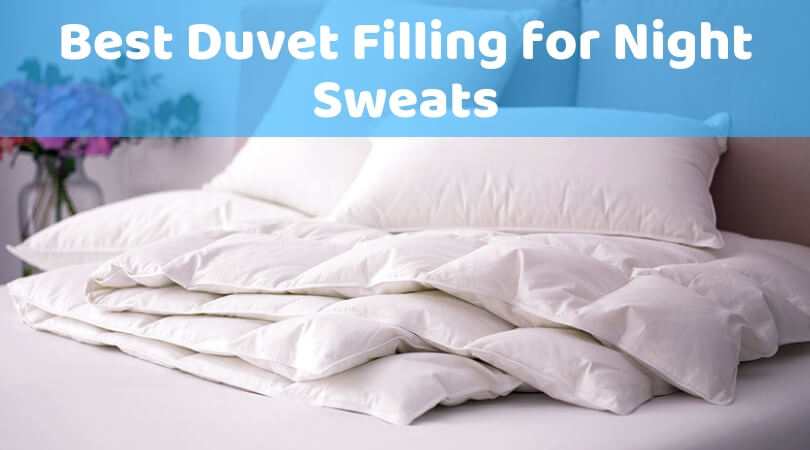 Best Duvet Filling For Night Sweats Top Reviewed