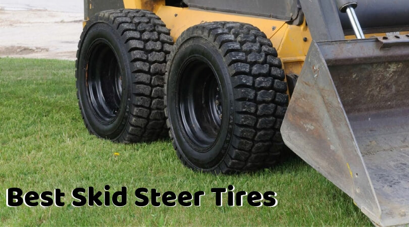 Best Skid Steer 2019 Best Skid Steer Tires   Choose Top Performance Tires in 2019