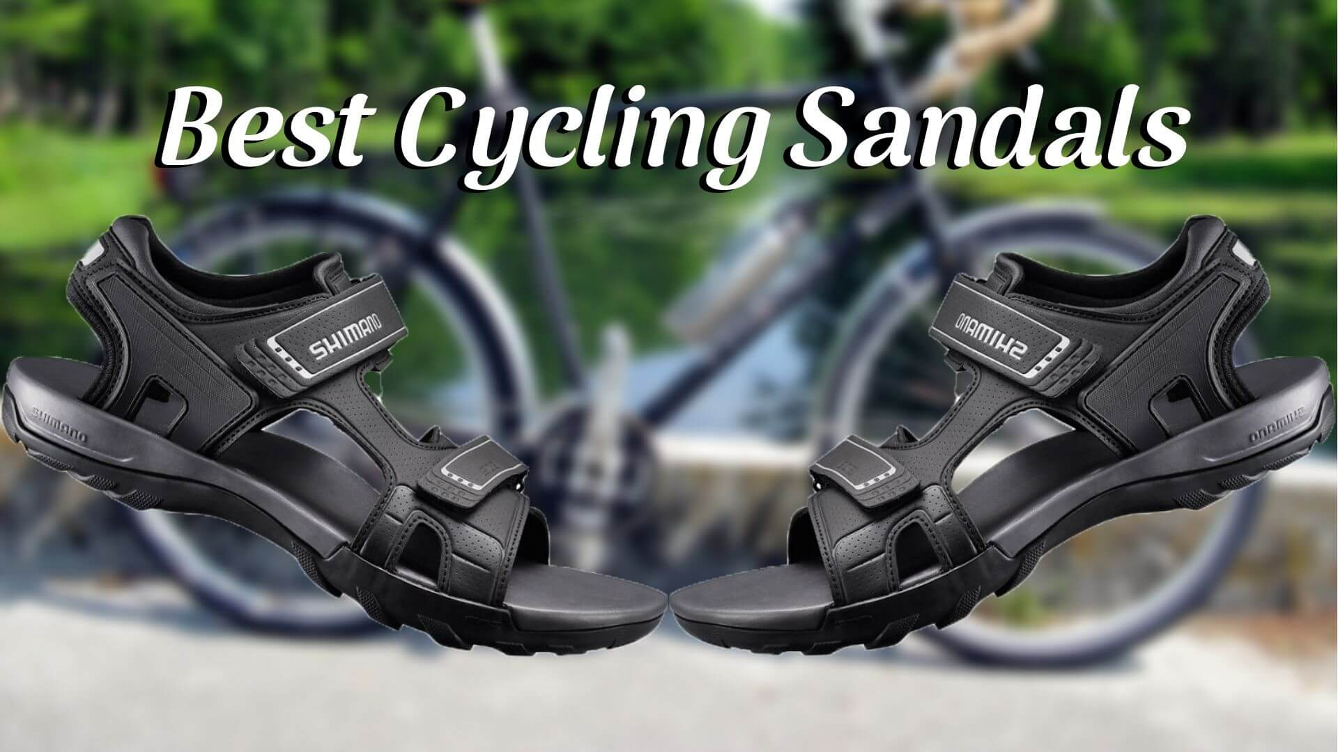 Best Cycling Sandals - Top Cycling