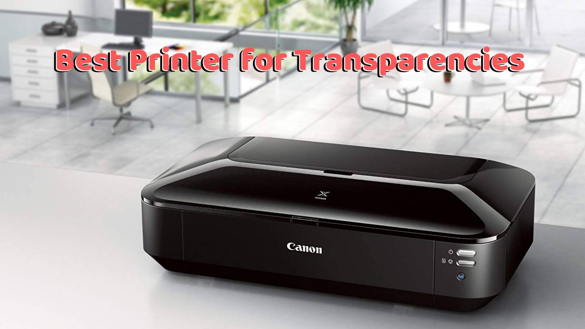Best Photo Printer 2020.Best Printer For Transparencies Top Printer Review Of 2020