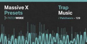 Patchworx Trap Massive X Presets